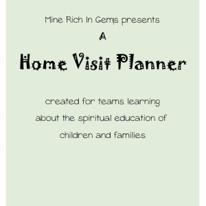Home Visit Planner for use with Children's Classes and other community building activities.